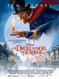 Le drôle de Noël de Scrooge   Zemeckis, Robert (1952-....). Metteur en scène ou réalisateur