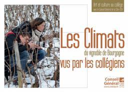 Les climats du vignoble de Bourgogne vus par les collégiens / Conseil général de la Côte-d'Or | Côte-d'Or. Conseil général