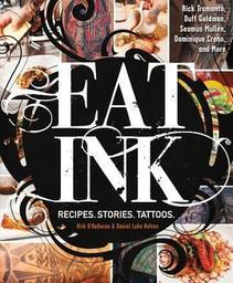 Eat ink : recipes, stories, tattoos / Birk O'Halloran & Daniel Luke Holton | O'Halloran, Birk. Auteur