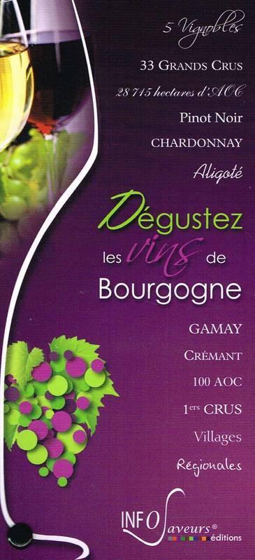 Dégustez les vins de Bourgogne / [Marie-José Dupuis] | Dupuis, Marie-José