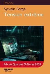 Tension extrême / Sylvain Forge | Forge, Sylvain. Auteur