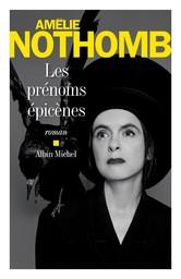 Les prénoms épicènes : roman / Amélie Nothomb | Nothomb, Amélie (1967-...). Auteur