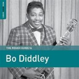 The rough guide to Bo Diddley | Diddley, Bo (1928-....)