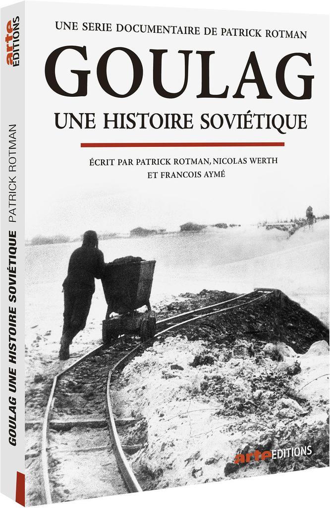 Goulag, une histoire soviétique / Patrick Rotman, réal. |