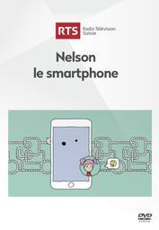 Nelson le smartphone / réalisé par Esther Freiburghaus et Mathieu Hofner |